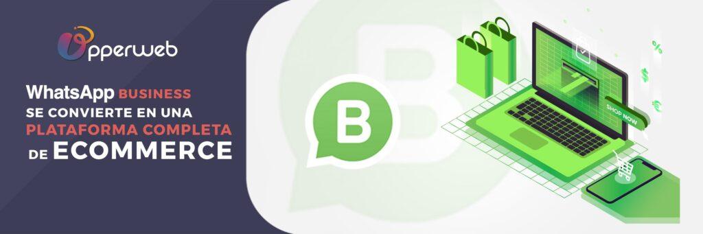 Whatsapp Business se convierte en una plataforma completa de eCommerce