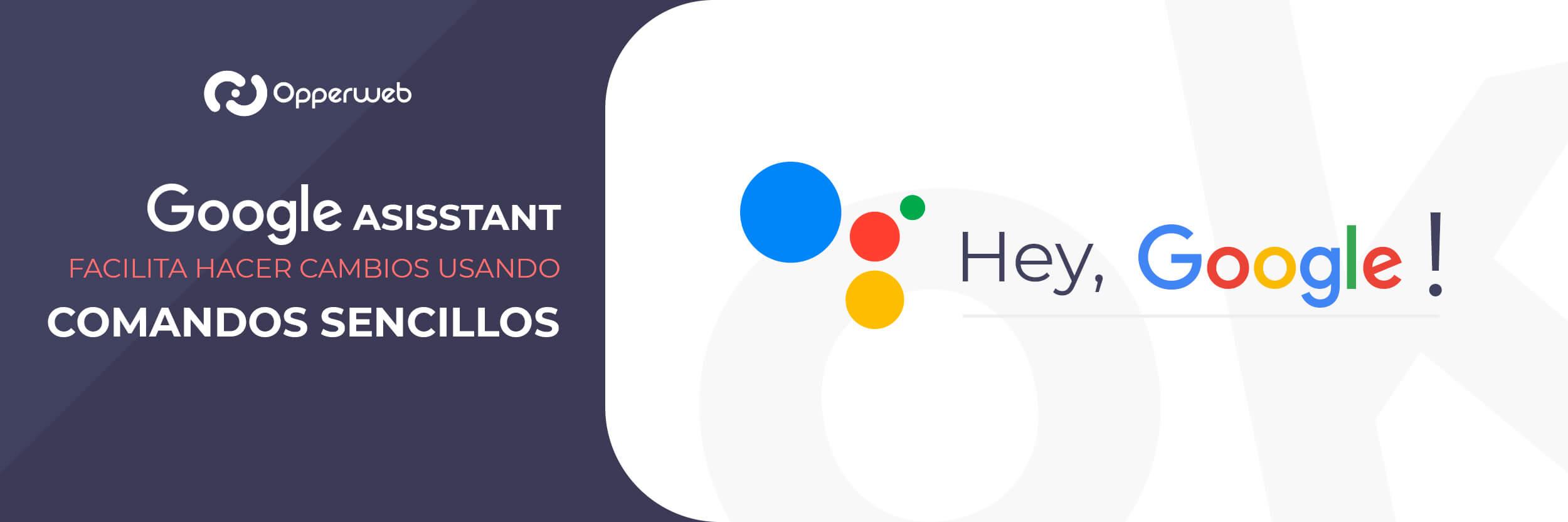 Google Assistant facilita hacer cambios usando comandos sencillos