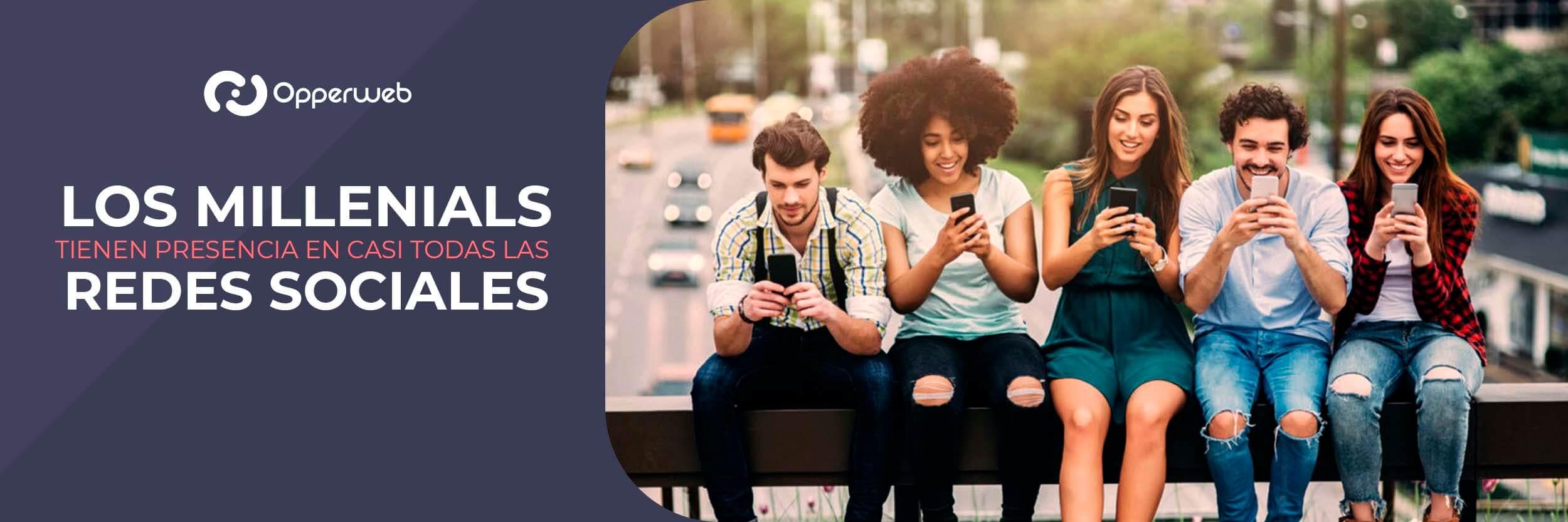 Los Millennials tienen presencia en casi todas las redes sociales